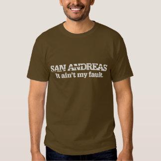 San Andreas - It ain't my fault Shirt