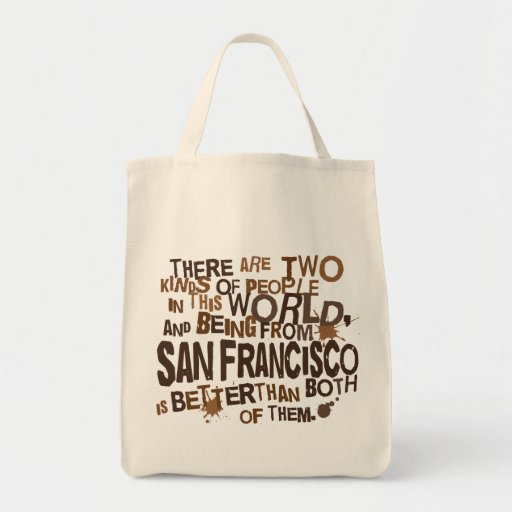 San Francisco (Funny) Gift Canvas Bags