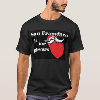 San Francisco is for Plovers T-Shirt