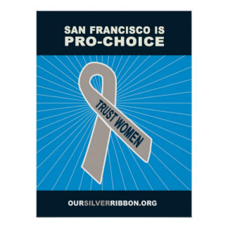 San Francisco is Pro-Choice Poster