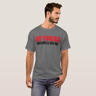 San Francisco making America suck again T-Shirt