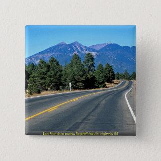 San Francisco peaks, flagstaff rebuilt, highway 66 Pinback Button