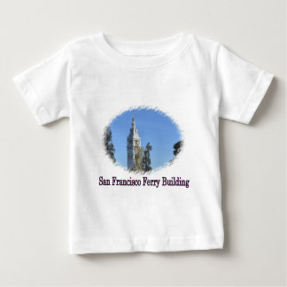 San Francisco's Ferry Building Baby T-Shirt