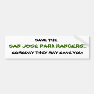 SAN JOSE PARK RANGERS SOMEDAY THEY MAY SAVE BUMPER STICKERS