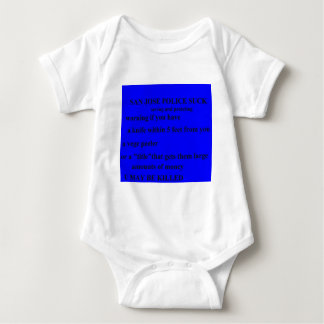 san jose police SUCK u may be killedr Baby Bodysuit