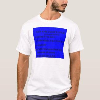 san jose police SUCK u may be killedr T-Shirt
