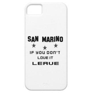 San Marino si usted no lo ama, se va Funda Para iPhone 5 Barely There