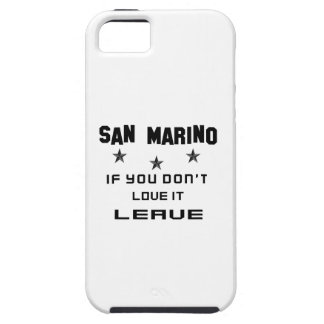 San Marino si usted no lo ama, se va iPhone 5 Carcasas