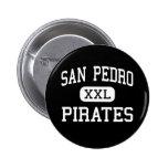 San Pedro - Pirates - High - San Pedro California Pinback Buttons