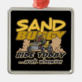 Sand Buggy Ride Today Metal Ornament
