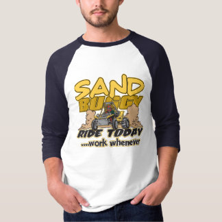 Sand Buggy Ride Today T-Shirt