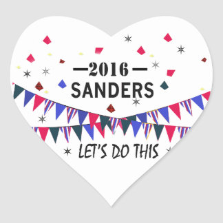 Sanders 2016 . Let's do This. Heart Sticker