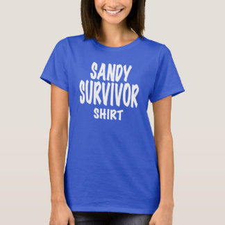"""SANDY SURVIVOR SHIRT"",w,Hurricane Sandy gifts T-Shirt"