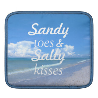 Sandy Toes And Salty Kisses iPad Sleeve