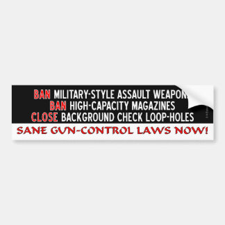 Sane Gun-Control Laws NOW! Bumper Sticker