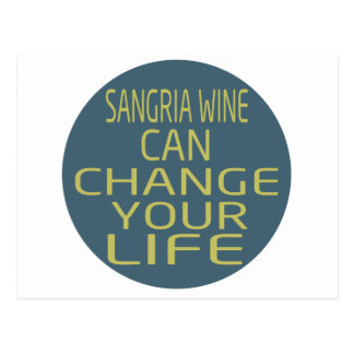 Sangria Wine Can Change Your Life Postcards