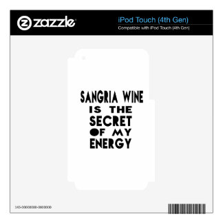 Sangria Wine is the secret of my energy iPod Touch 4G Skins