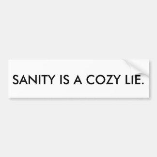 SANITY IS A COZY LIE Bumpersticker Car Bumper Sticker