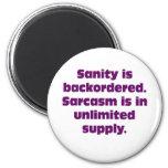 Sanity is Backordered Fridge Magnet