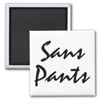 Sans Pants Magnet