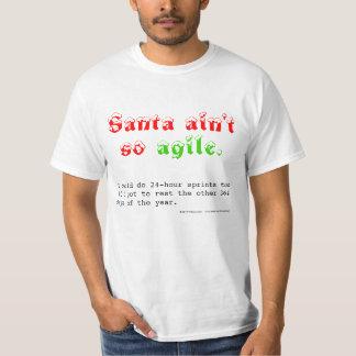 Santa ain't so agile T-Shirt