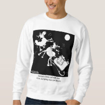 Santa Almost Hits The Cow Who Jumped Over the Moon Sweatshirt