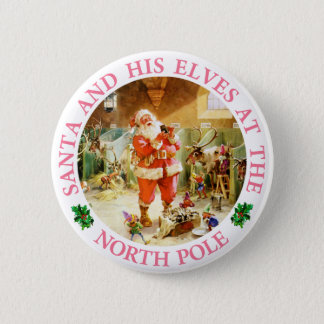 Santa and His Elves at the North Pole Button