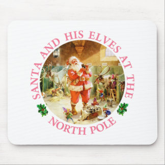 Santa and His Elves at the North Pole Mousepad