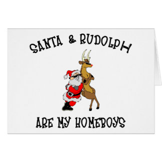 Santa Are My Homeboys Gift Greeting Card
