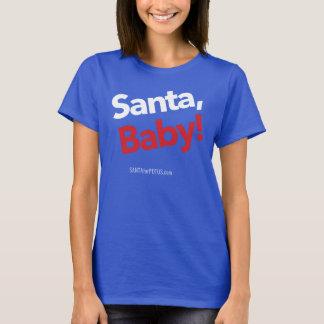 """""""Santa, bebé!"""" la camiseta básica de las mujeres"""