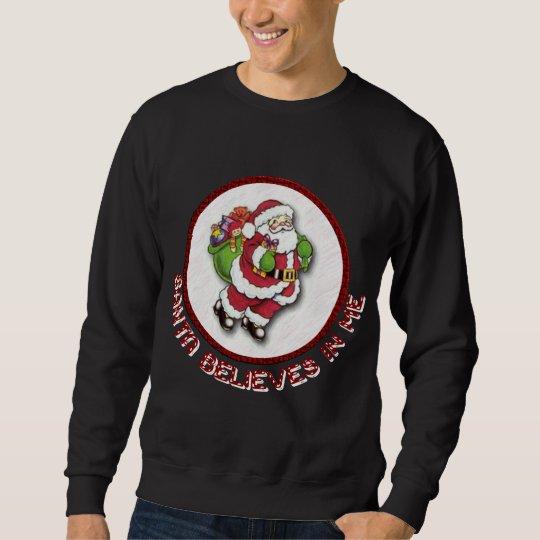 Santa Believes In Me Men's Sweatshirt