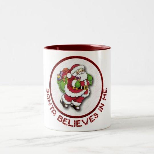 Santa Belives In Me Mug