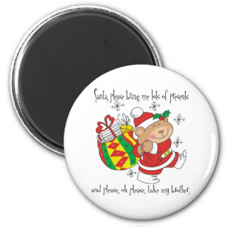 Santa Bring Me Lots of Presents & Take My Brother 2 Inch Round Magnet