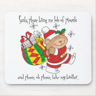 Santa Bring Me Lots of Presents & Take My Brother Mouse Pad