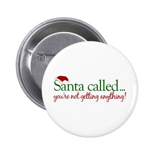Santa Called Pinback Button