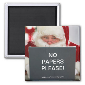 Santa Christmas No Papers Please Magnet