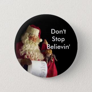 santa_claus_a_christmas_present, Don't StopBeli... Pinback Button