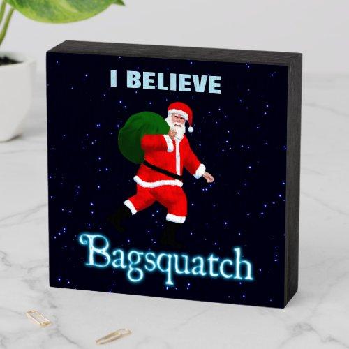 Santa Claus _ Bagsquatch Wooden Box Sign