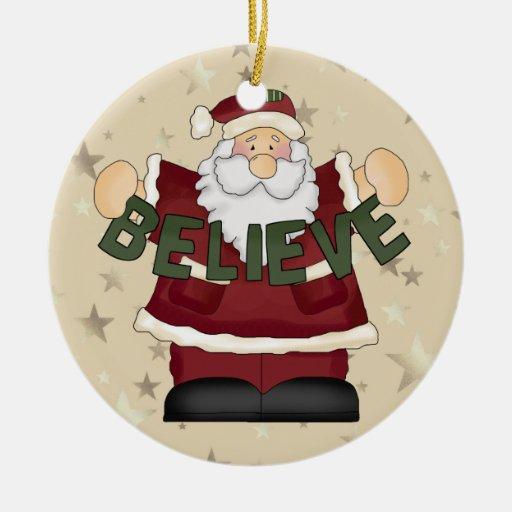 Santa Claus Believe Christmas Ornament