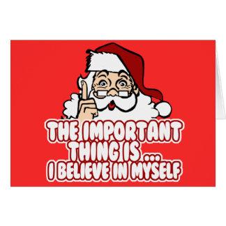 Santa Claus Believes In Himself Greeting Card