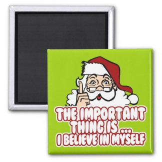 Santa Claus Believes In Himself Fridge Magnets