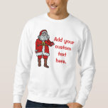 Santa Claus Christmas Create Your Own Pull Over Sweatshirts