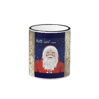 Santa Claus cup… tell ME Ringer Coffee Mug