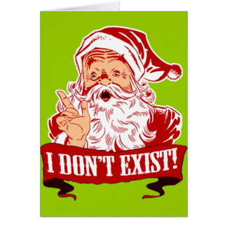 Santa Claus Doesn't Exist Card