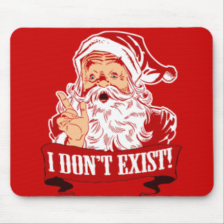 Santa Claus Doesn't Exist Mouse Pad
