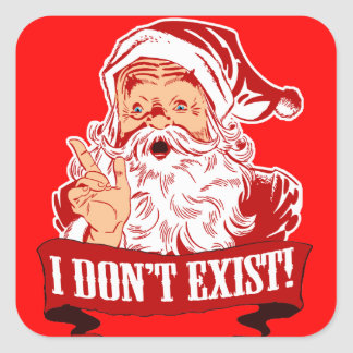 Santa Claus Doesn't Exist Square Sticker