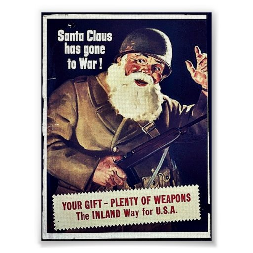 Santa Claus Has Gone To War Posters
