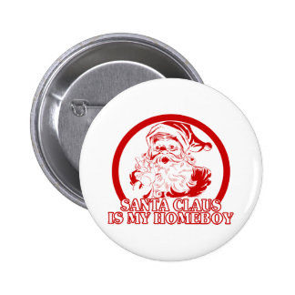 Santa Claus is my Homeboy Button