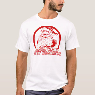 Santa Claus is my Homeboy T-Shirt