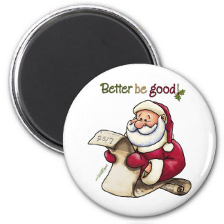 Santa Claus' List - Better Be Good Refrigerator Magnet